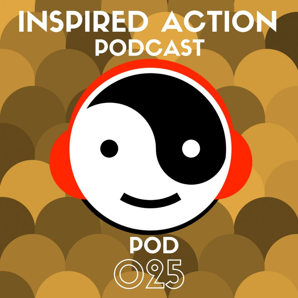 025 Walk the Walk (and Laugh outloud) - Inspired Action Podcast